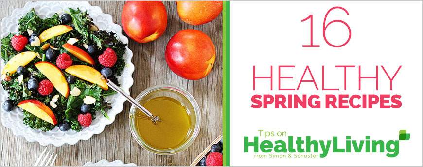 16 Healthy Spring Recipes