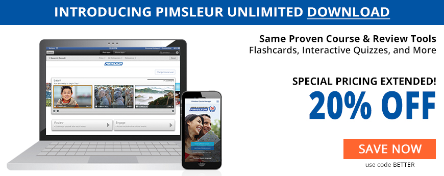 INTRODUCING PIMSLEUR UNLIMITED DOWNLOAD — SPECIAL PRICING EXTENDED! 20% OFF (use code BETTER)