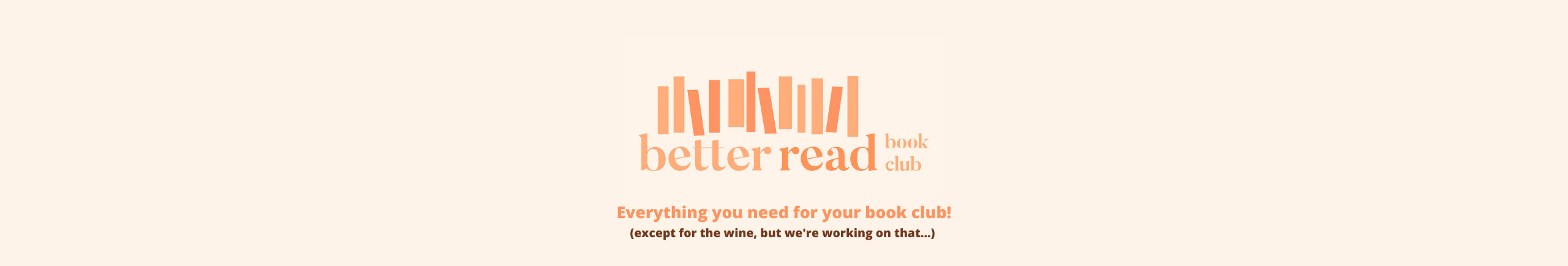 Welcome to the Better Read Book Club!