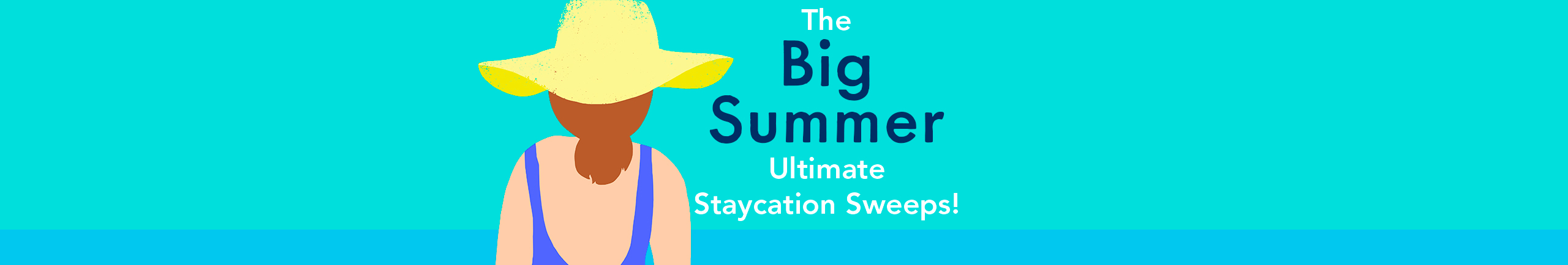 The Big Summer Ultimate Staycation Sweeps!
