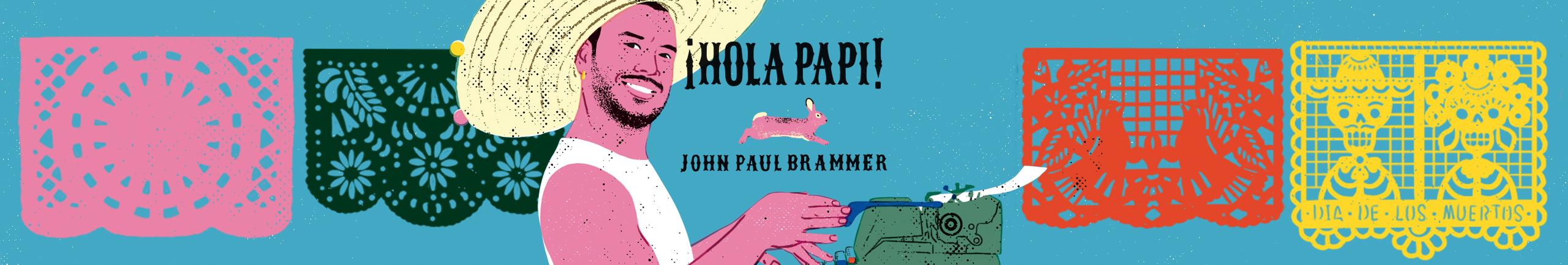 Hola Papi by John Paul Brammer