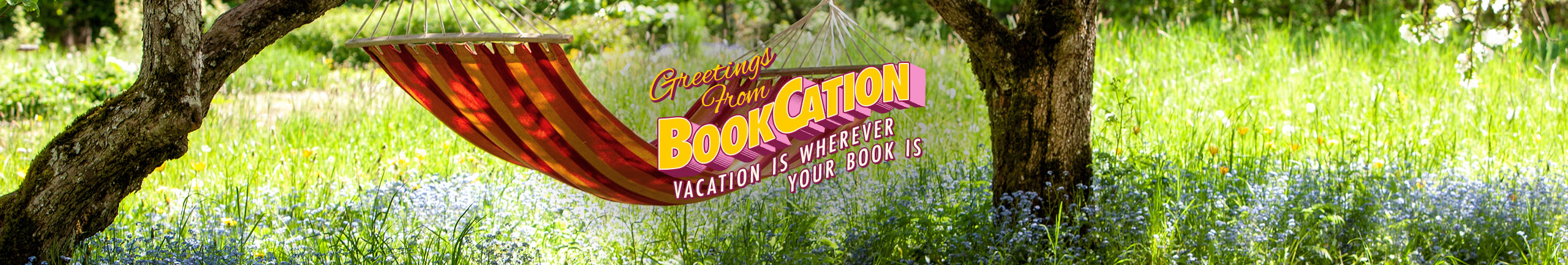 Bookcation Vacation is Wherever Your Book Is