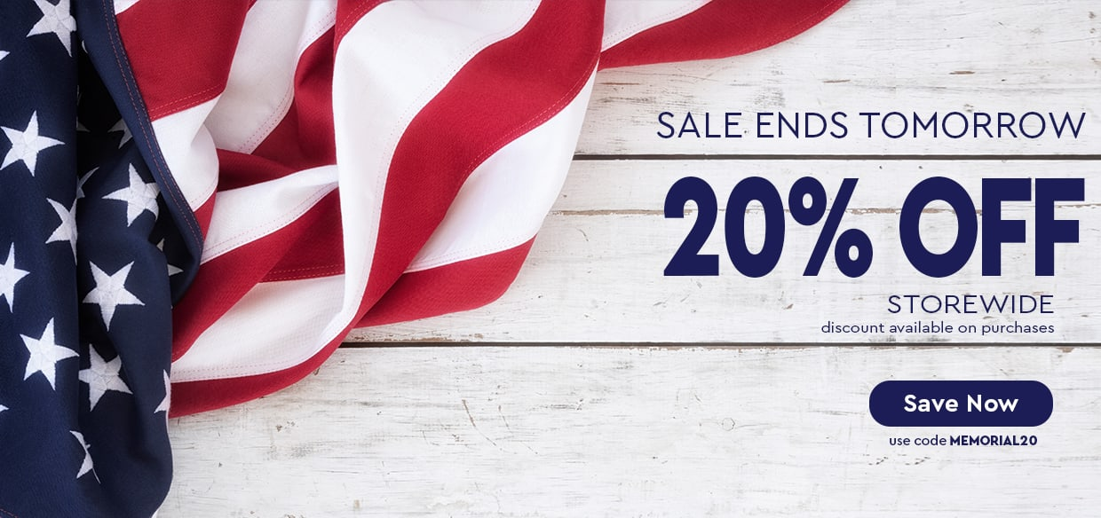Sale Ends Tomorrow — 20% OFF STOREWIDE (discount available on purchases) — use code MEMORIAL20